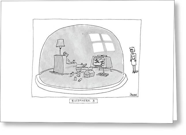 Biosphere 3 Greeting Card by Jack Ziegler