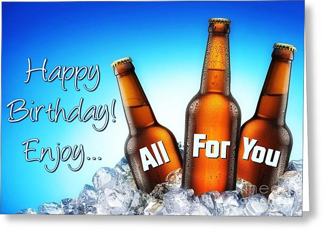 Birthday Beer For You Greeting Card