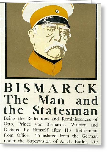 Bismarck The Man And The Statesman Poster Showing Portrait Bust Of Otto Von Bismarck German State Greeting Card by Edward Penfield