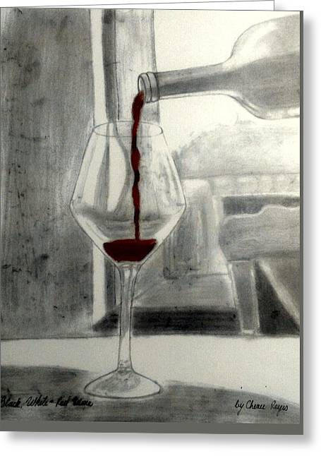 Black White And Red Wine Greeting Card by Chenee Reyes
