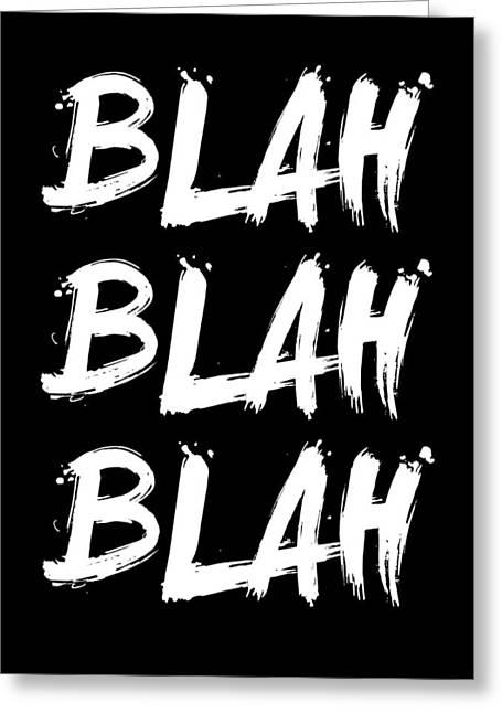 Blah Blah Blah Poster Black Greeting Card by Naxart Studio