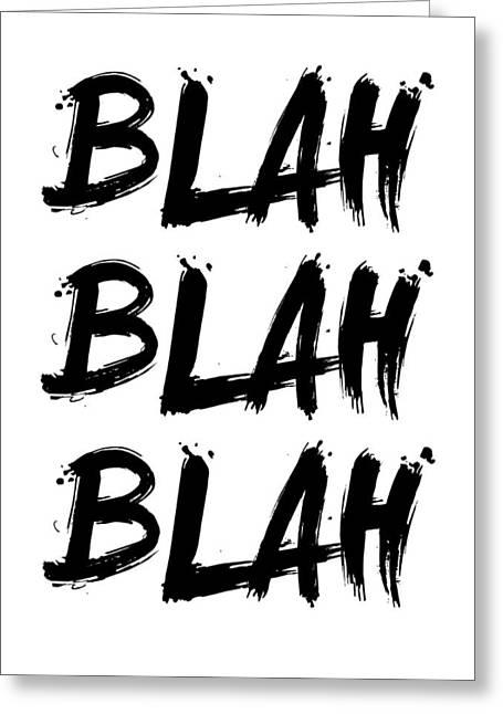 Blah Blah Blah Poster White Greeting Card by Naxart Studio