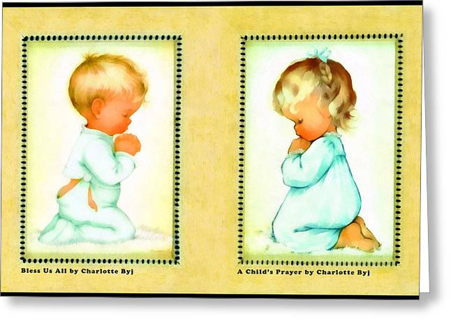 Bless Us All And A Childs Prayer Greeting Card by Charlotte Byj