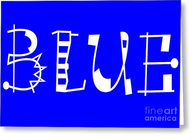 Blue - Primary Color - Letter Art Greeting Card by Barbara Griffin