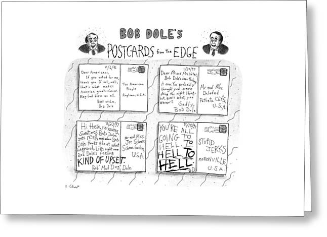 Bob Dole's Post Cards From The Edge Greeting Card