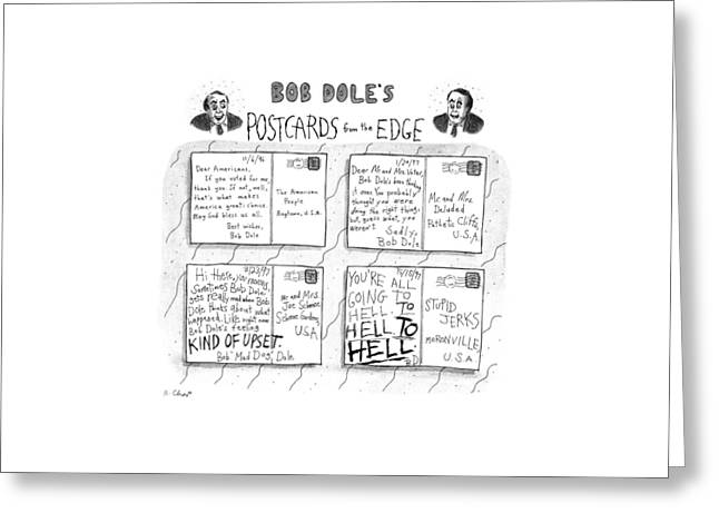 Bob Dole's Post Cards From The Edge Greeting Card by Roz Chast