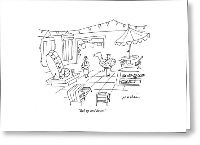 Bob Up And Down Greeting Card by Michael Maslin