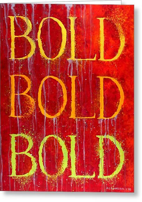 Bold Bold Bold Greeting Card