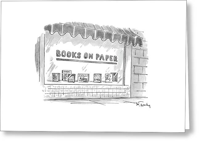 'books On Paper' Greeting Card by Mike Twohy