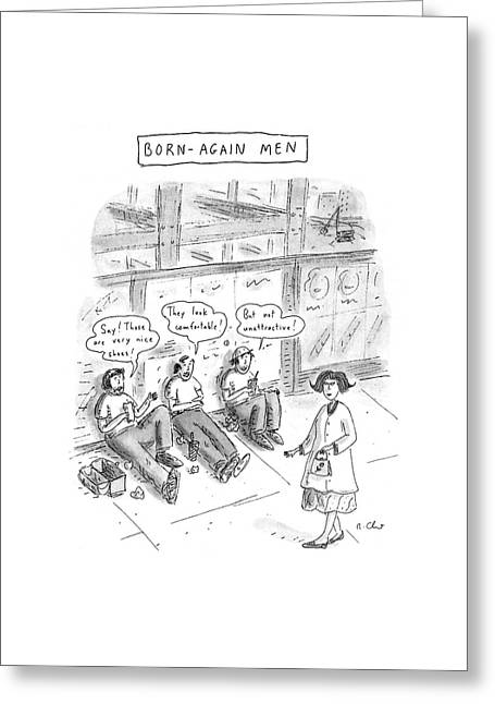 Born-again Men Greeting Card by Roz Chast