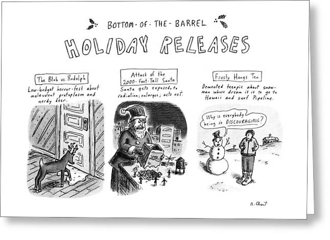 Bottom Of The Barrel Holiday Releases Greeting Card by Roz Chast