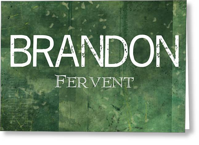 Brandon - Fervent Greeting Card by Christopher Gaston