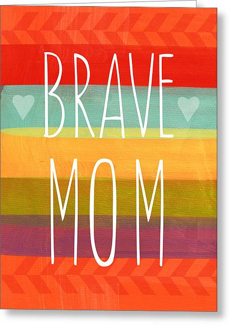 Brave Mom - Colorful Greeting Card Greeting Card by Linda Woods