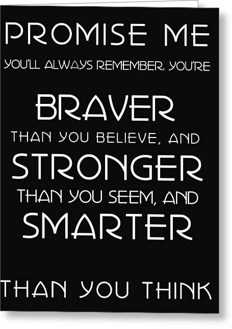 Braver Stronger Smarter Greeting Card by Georgia Fowler