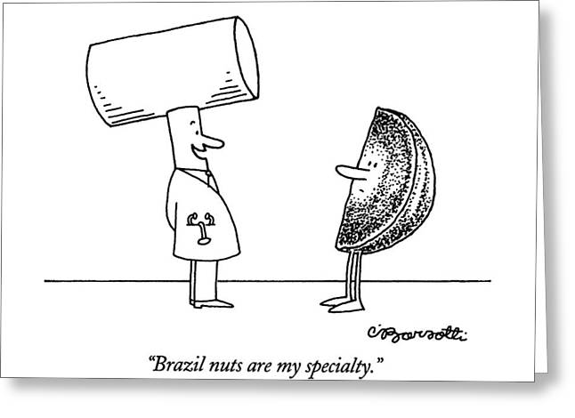 Brazil Nuts Are My Specialty Greeting Card by Charles Barsotti