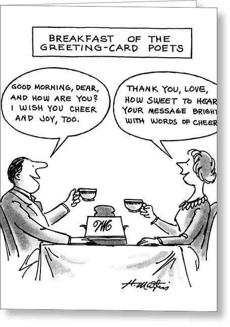 Breakfast Of The Greeting-card Poets Greeting Card by Henry Marti