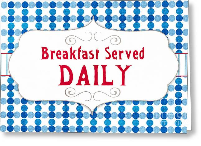 Breakfast Served Daily Greeting Card
