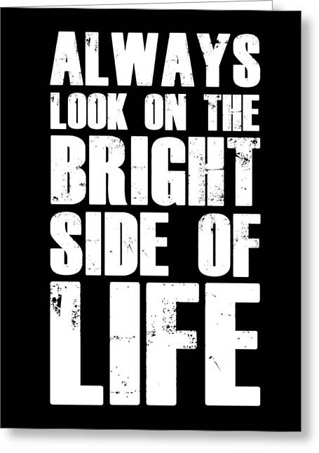 Bright Side Of Life Poster Poster Black Greeting Card by Naxart Studio