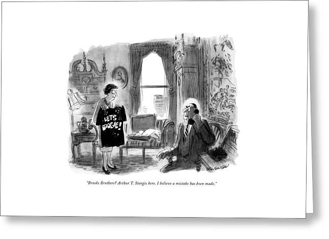 Brooks Brothers? Arthur T. Stargis Here Greeting Card by James Stevenson