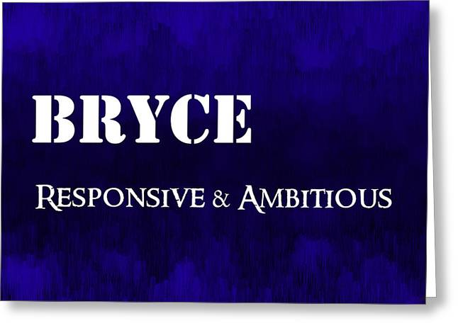 Bryce - Responsive And Ambitious Greeting Card by Christopher Gaston