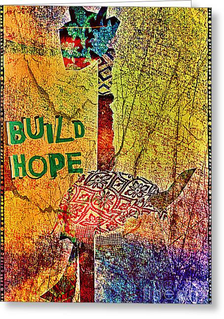 Build Hope Greeting Card by Currie Silver