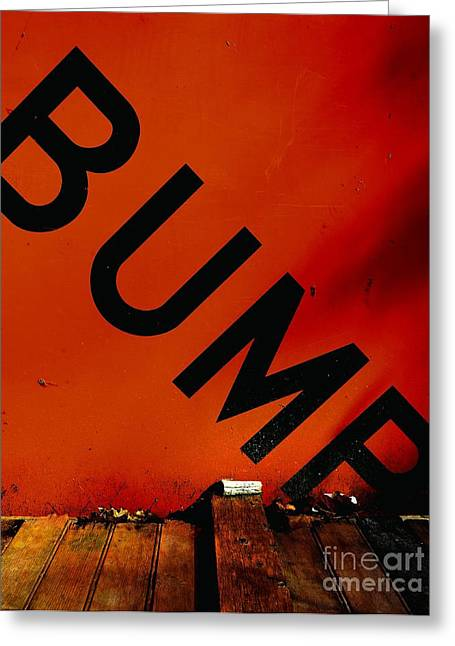 Bump Greeting Card by Newel Hunter
