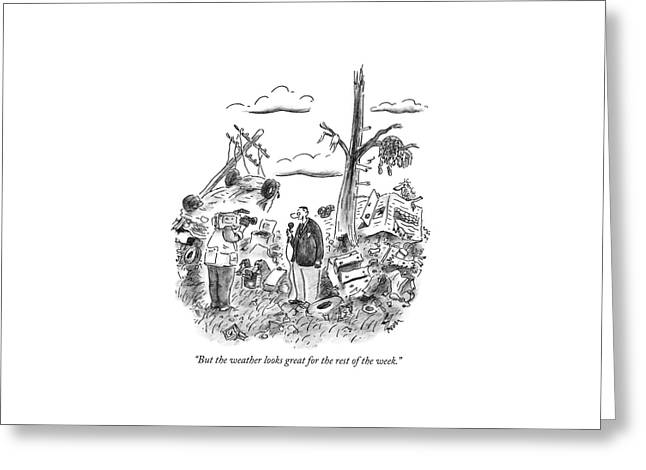 But The Weather Looks Great For The Rest Greeting Card by Frank Cotham