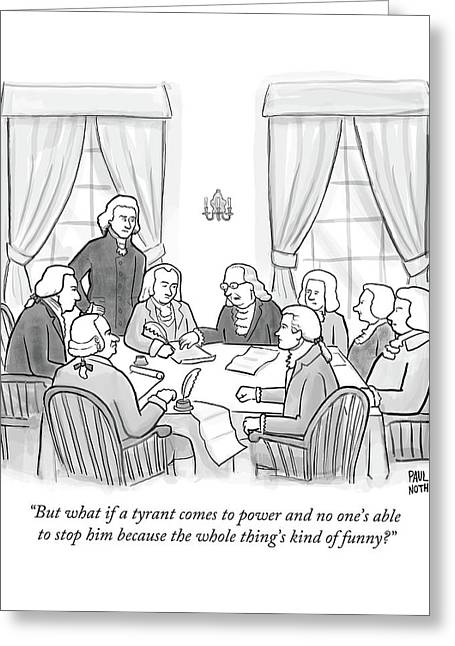 But What If A Tyrant Comes To Power And No One's Greeting Card