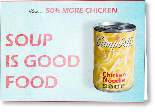 Greeting Card featuring the photograph Campbell's Soup Is Good Food by James Sage