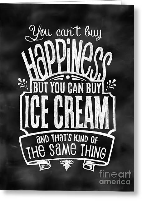 Can't Buy Happiness But You Can Buy Ice Cream Greeting Card by Michelle Baker