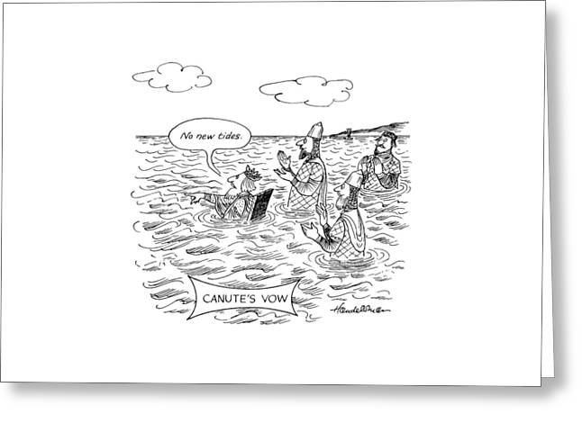Canute's Vow Greeting Card by J.B. Handelsman