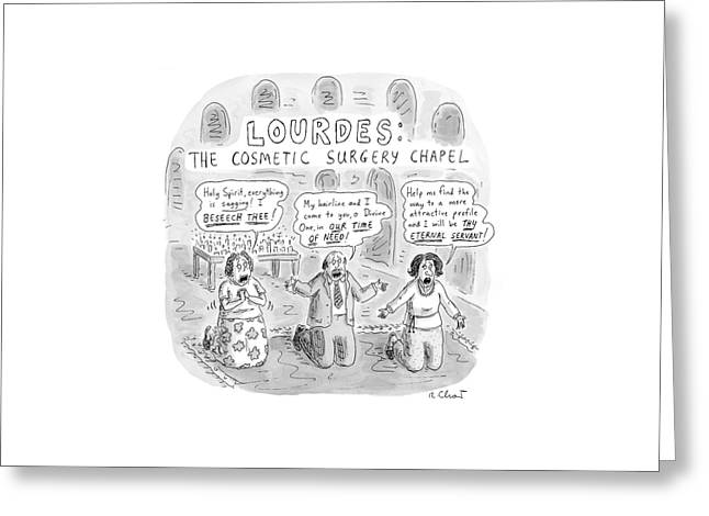 Captionless: Lourdes: The Cosmetic Surgery Chapel Greeting Card by Roz Chast