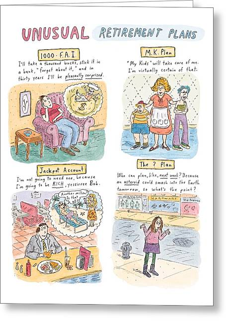 Captionless Unusual Retirement Plans Greeting Card by Roz Chast