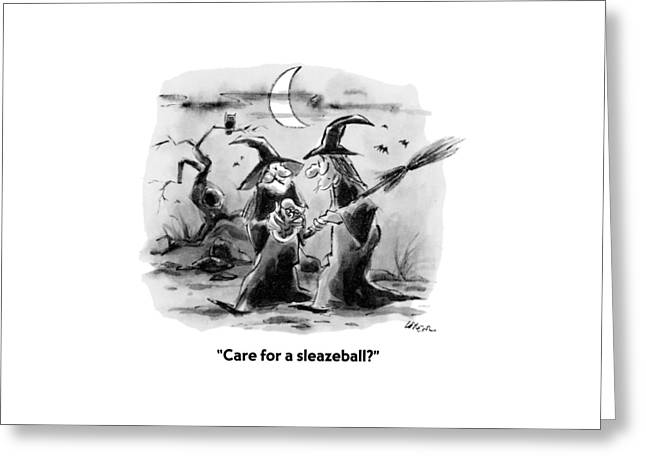 Care For A Sleazeball? Greeting Card by Lee Lorenz