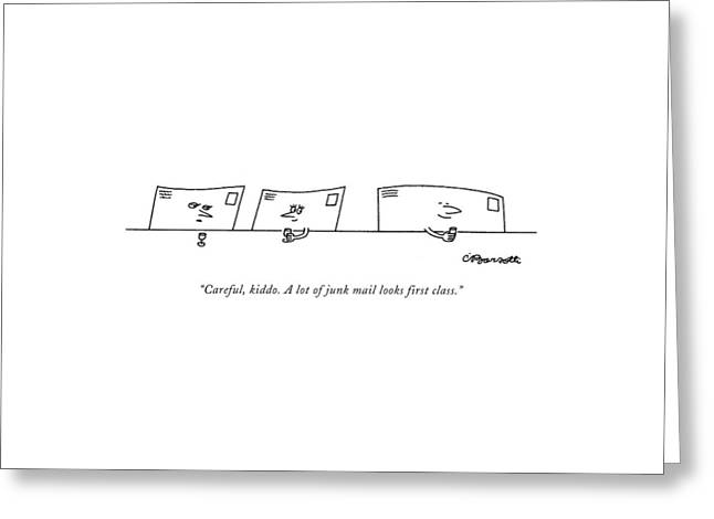 Careful, Kiddo. A Lot Of Junk Mail Looks First Greeting Card by Charles Barsotti