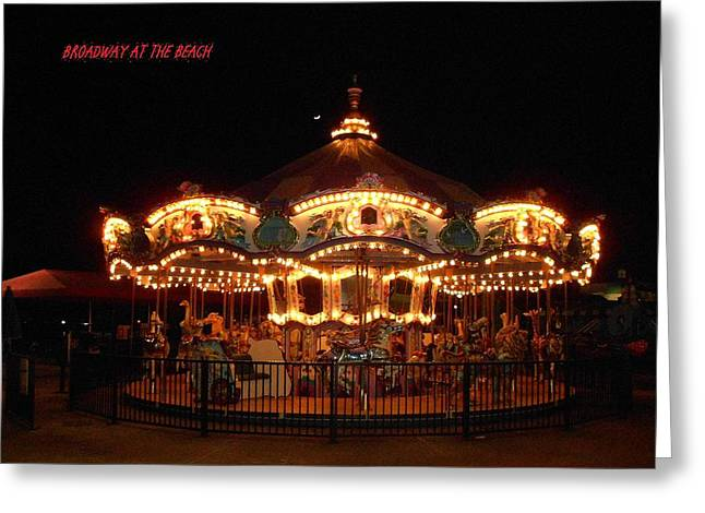 Carousel - Broadway At The Beach - Myrtle Beach Sc Greeting Card by Dianna Jackson