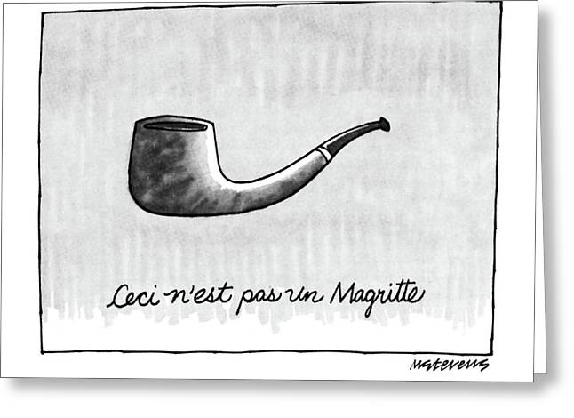 Ceci N'est Pas Un Magritte. Picture Of A Pipe Greeting Card by Mick Stevens