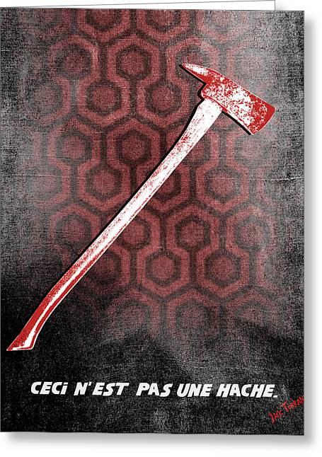 Ceci N'est Pas Une Hache 237 By Jack Torrance  Greeting Card