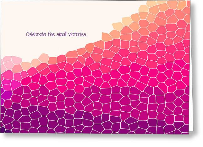 Celebrate The Small Victories Greeting Card by Liesl Marelli