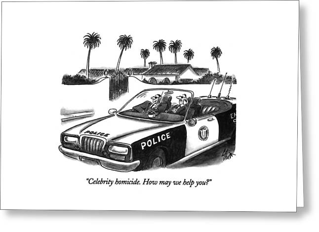 Celebrity Homicide.  How May We Help You? Greeting Card