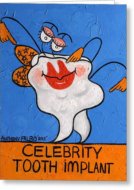 Celebrity Tooth Implant Dental Art By Anthony Falbo Greeting Card