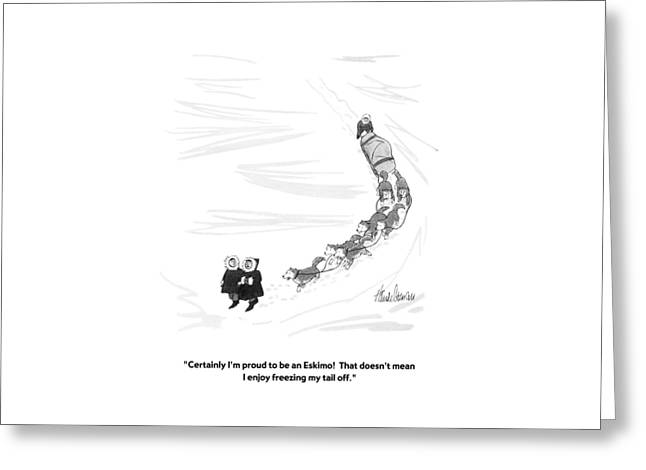 Certainly I'm Proud To Be An Eskimo!  That Greeting Card