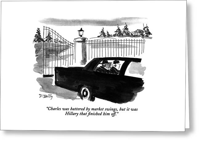 Charles Was Battered By Market Swings Greeting Card