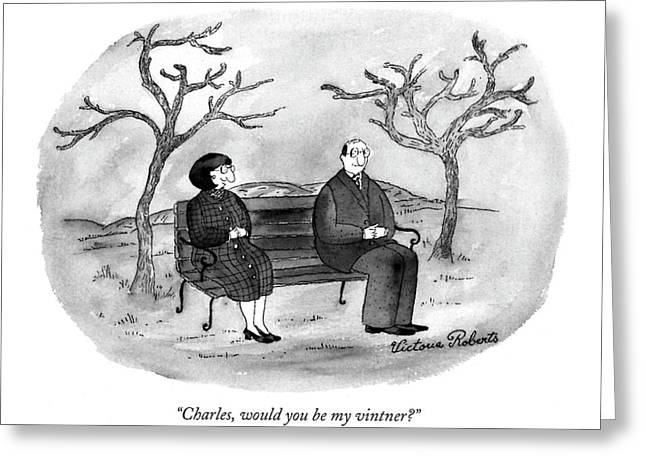 Charles, Would You Be My Vintner? Greeting Card by Victoria Roberts