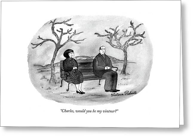 Charles, Would You Be My Vintner? Greeting Card