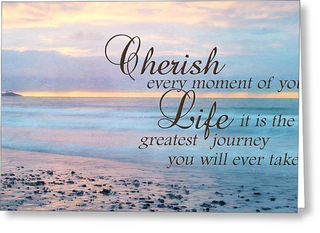 Cherish Life Greeting Card by Lori Deiter