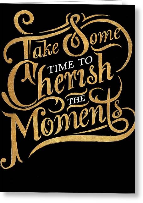 Cherish The Moments Greeting Card by South Social Studio