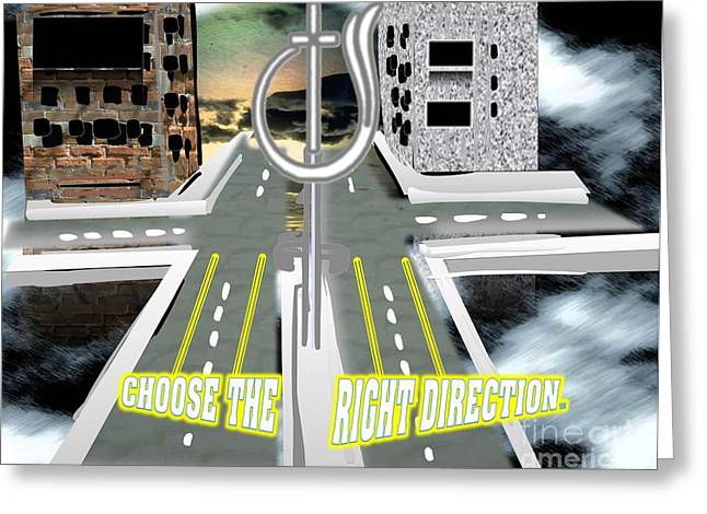 Choose The Right Direction Greeting Card by Belinda Threeths