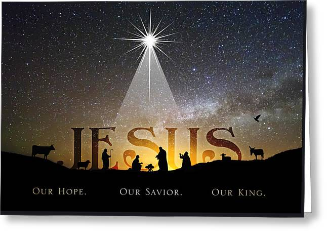 Jesus Our Hope Savior And King Greeting Card