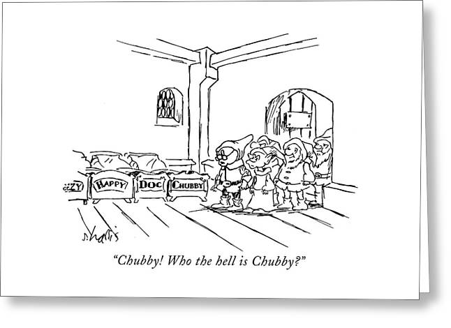 Chubby! Who The Hell Is Chubby? Greeting Card